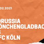 Borussia Mönchengladbach – 1.FC Köln Tipp 06.02.2021