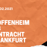 TSG 1899 Hoffenheim – Eintracht Frankfurt Tipp 07.02.2021