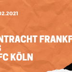 Eintracht Frankfurt – 1.FC Köln Tipp 14.02.2021