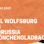 VfL Wolfsburg – Borussia Mönchengladbach Tipp 14.02.2021
