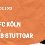 1.FC Köln – VfB Stuttgart Tipp 20.02.2021