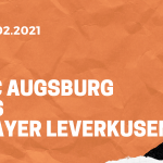 FC Augsburg – Bayer 04 Leverkusen Tipp 21.02.2021