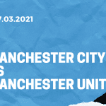 Manchester City - Manchester United Tipp 07.03.2021