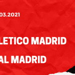 Atletico Madrid - Real Madrid Tipp 07.03.2021