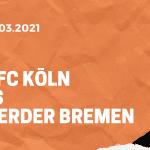1.FC Köln - SV Werder Bremen Tipp 07.03.2021
