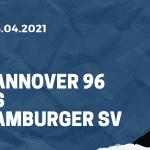 Hannover 96 - Hamburger SV Tipp 04.04.2021