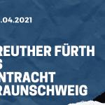SpVgg Greuther Fürth - Eintracht Braunschweig Tipp 20.04.2021