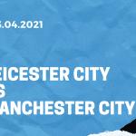 Leicester City - Manchester City Tipp 03.04.2021