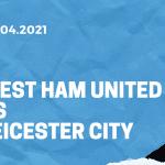 West Ham United - Leicester City Tipp 11.04.2021