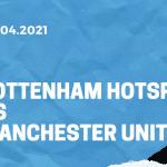 Tottenham Hotspur - Manchester United Tipp 11.04.2021