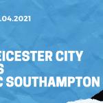 Leicester City - FC Southampton FA Cup Tipp 18.04.2021