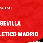 FC Sevilla - Atletico Madrid Tipp 04.04.2021