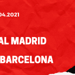 Real Madrid - FC Barcelona Tipp 10.04.2021