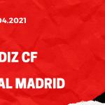 FC Cadiz - Real Madrid TIpp 21.04.2021