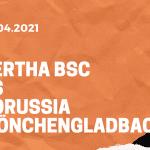 Hertha BSC – Borussia Mönchengladbach Tipp 10.04.2021