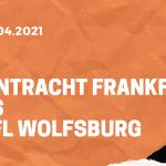 Eintracht Frankfurt – VfL Wolfsburg Tipp 10.04.2021