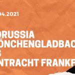 Borussia Mönchengladbach – Eintracht Frankfurt Tipp 17.04.2021