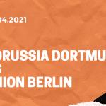 Borussia Dortmund – 1. FC Union Berlin Tipp 21.04.2021