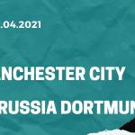 Manchester City - Borussia Dortmund Tipp 06.04.2021