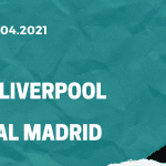 FC Liverpool – Real Madrid Tipp 14.04.2021
