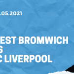 West Bromwich Albion - FC Liverpool Tipp 16.05.2021