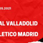 Real Valladolid - Atletico Madrid Tipp 23.05.2021