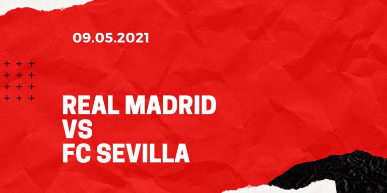 Real Madrid - FC Sevilla Tipp 09.05.2021