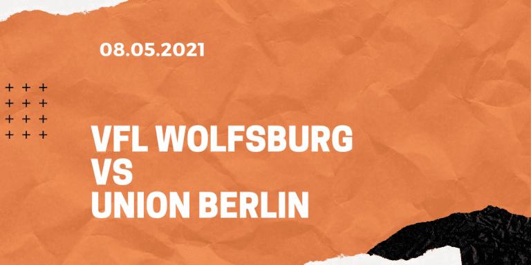 VfL Wolfsburg – Union Berlin Tipp 08.05.2021
