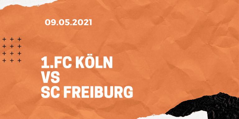 1.FC Köln – SC Freiburg Wetten Tipp 09.05.2021