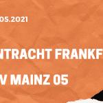 Eintracht Frankfurt – 1. FSV Mainz 05 Tipp 09.05.2021