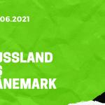 Russland - Dänemark Tipp 21.06.2021