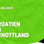 Kroatien - Schottland Tipp 22.06.2021