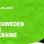 Schweden - Ukraine Tipp 29.06.2021