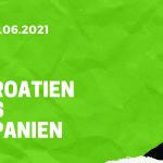 Kroatien – Spanien Tipp 28.06.2021