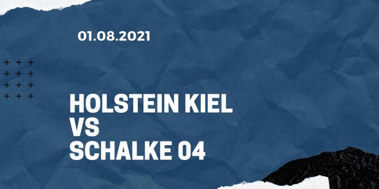 Holstein Kiel - FC Schalke 04 Tipp 01.08.2021