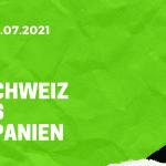 Schweiz – Spanien Tipp 02.07.2021