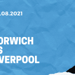 Norwich City - FC Liverpool Tipp 14.08.2021