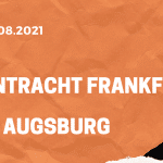 Eintracht Frankfurt – FC Augsburg Tipp 21.08.2021