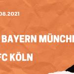 FC Bayern München – 1. FC Köln Tipp 22.08.2021
