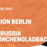 1.FC Union Berlin – Borussia Mönchengladbach Tipp 29.08.2021