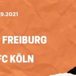 SC Freiburg – 1. FC Köln Tipp 11.09.2021