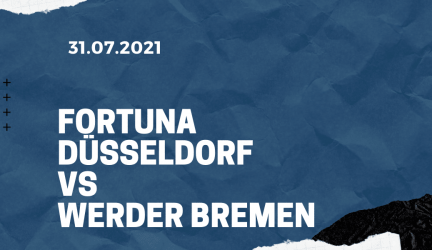 Fortuna Düsseldorf – Werder Bremen Tipp 31.07.2021