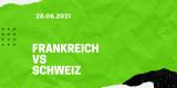 Frankreich – Schweiz Tipp 28.06.2021