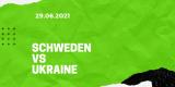 Schweden – Ukraine Tipp 29.06.2021
