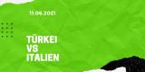 Türkei – Italien Tipp 11.06.2021