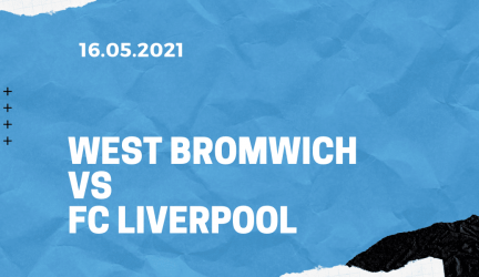 West Bromwich Albion – FC Liverpool Tipp 16.05.2021