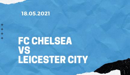 FC Chelsea – Leicester City Tipp 18.05.2021