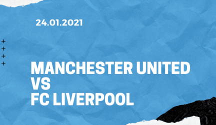 Manchester United – FC Liverpool FA Cup Tipp 24.01.2021