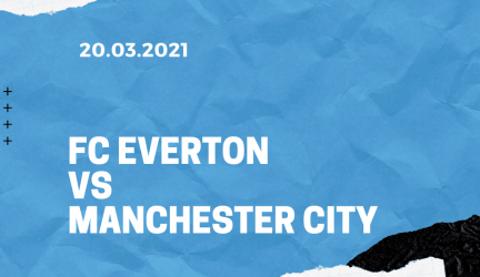 FC Everton – Manchester City Tipp 20.03.2021