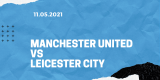 Manchester United – Leicester City Tipp 11.05.2021